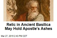 Relic in Ancient Basilica May Hold Apostle's Ashes