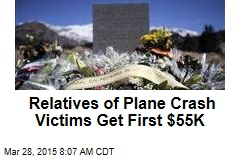 Relatives of Plane Crash Victims Get First $55K