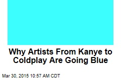 Why Artists From Kanye to Coldplay Are Going Blue