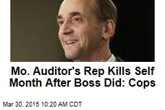 Mo. Auditor's Rep Kills Self Month After Boss Did: Cops