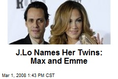 J.Lo Names Her Twins: Max and Emme