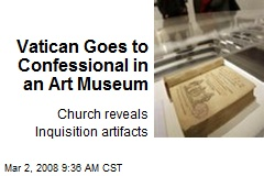 Vatican Goes to Confessional in an Art Museum