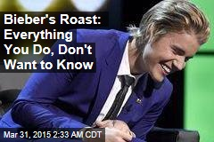 Bieber's Roast: Everything You Do, Don't Want to Know