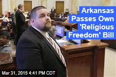 Arkansas Passes Own 'Religious Freedom' Bill