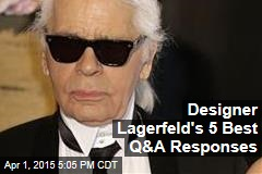 Designer Lagerfeld's 5 Best Q&A Responses