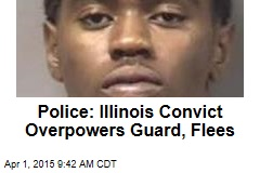 Police: Illinois Convict Overpowers Guard, Flees