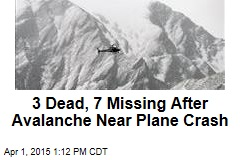 3 Dead, 7 Missing After Avalanche Near Plane Crash