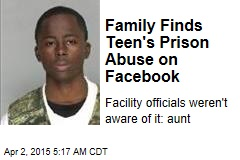 Family Finds Teen's Prison Abuse on Facebook