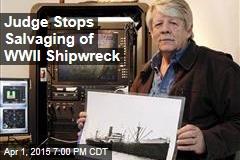 Judge Stops Salvaging of WWII Shipwreck