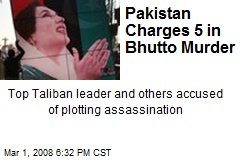 Pakistan Charges 5 in Bhutto Murder