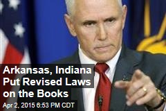 Arkansas, Indiana Put Revised Laws on the Books