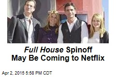 Full House Spinoff May Be Coming to Netflix