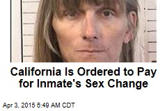 California Is Ordered to Pay for Inmate's Sex Change