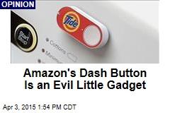Amazon's Dash Button Is an Evil Little Gadget