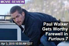 Paul Walker Gets Worthy Farewell in Furious 7