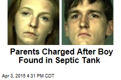 Parents Charged After Boy Found in Septic Tank