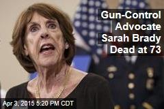 Gun-Control Advocate Sarah Brady Dead at 73