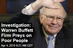 Investigation: Warren Buffett Firm Preys on Poor People