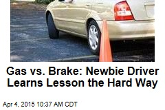 Gas vs. Brake: Newbie Driver Learns Lesson the Hard Way
