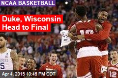 Duke, Wisconsin Head to Final