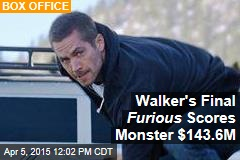 Walker's Final Furious Scores Monster $143.6M
