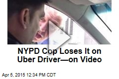 NYPD Cop Loses It on Uber Driver—on Video