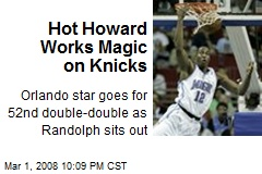 Hot Howard Works Magic on Knicks