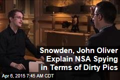 Snowden, John Oliver Explain NSA Spying in Terms of Dirty Pics