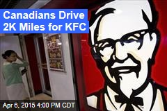 Canadians Drive 2K Miles for KFC