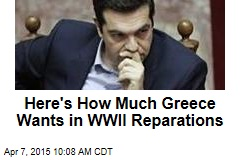 Here's How Much Greece Wants in WWII Reparations