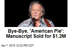 Bye-Bye, 'American Pie': Manuscript Sold for $1.2M