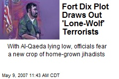 Fort Dix Plot Draws Out 'Lone-Wolf' Terrorists