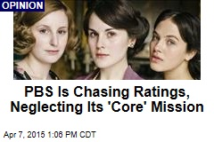 PBS Is Chasing Ratings, Neglecting Its 'Core' Mission