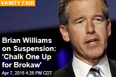 Brian Williams on Suspension: 'Chalk One Up for Brokaw'