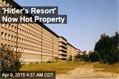 'Hitler's Resort' Now Hot Property