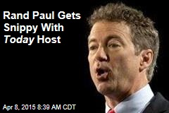 Rand Paul Gets Snippy With Today Host