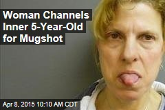 Woman Channels Inner 5-Year-Old for Mugshot