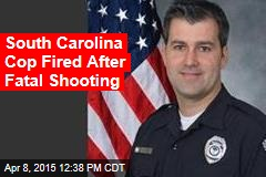 South Carolina Cop Fired After Fatal Shooting