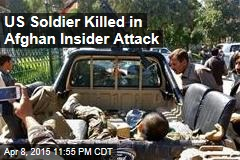 US Soldier Killed in Afghan Insider Attack