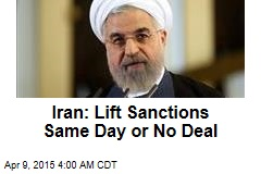 Iran: Lift Sanctions Same Day or No Deal
