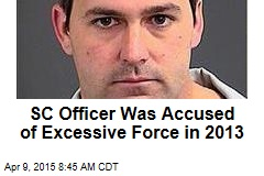 SC Officer Was Accused of Excessive Force in 2013