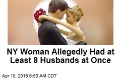NY Woman Allegedly Had at Least 8 Husbands at Once
