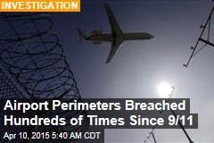 Airport Perimeters Breached Hundreds of Times Since 9/11