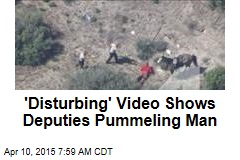 'Disturbing' Video Shows Deputies Pummeling Man
