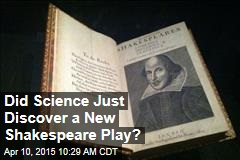 Did Science Just Discover a New Shakespeare Play?