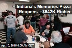 Indiana's Memories Pizza Reopens—$842K Richer