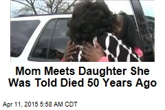 Mom Meets Daughter She Was Told Died 50 Years Ago