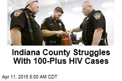 Indiana County Struggles With 100-Plus HIV Cases