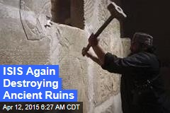 ISIS Again Destroying Ancient Ruins