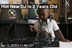 Hot New DJ Is 2 Years Old